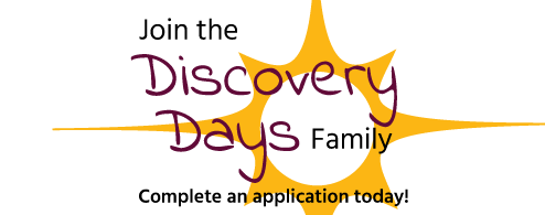 Join the Discovery Days Family